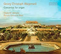 Concertos For Organ by GEORG CHRISTOPH WAGENSEIL (2012-06-19)