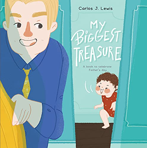 My Biggest Treasure: A touching story to Celebrate Father's Day, A Gift for Any Father (English Edition)