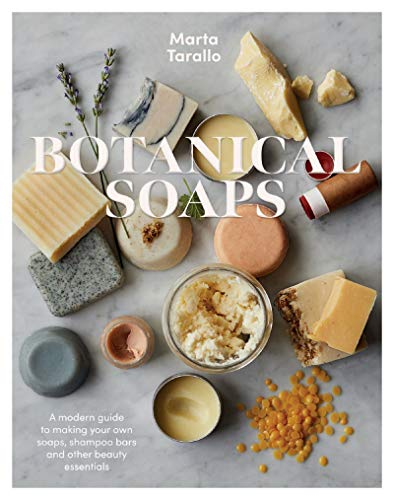 Botanical Soaps: A modern guide to making your own soaps, shampoo bars and other beauty essentials (English Edition)