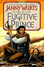 Fugitive Prince: The Wars of Light and Shadow (Third Part) (Alliance of Light/Janny Wurts, 1st Bk)