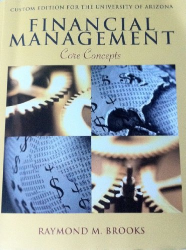 Financial Management - Core Concepts - Custom Edition for the University of Arizona