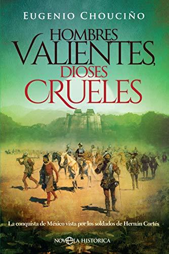 Hombres valientes, dioses crueles (Novela histórica) eBook ...