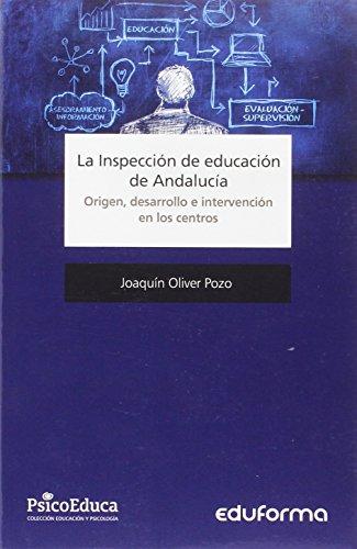 La inspección de educación de Andalucía. Origen, desarrollo e intervención en los centros.