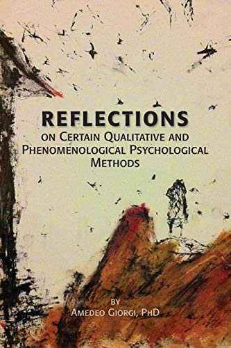 Reflections on Certain Qualitative and Phenomenological Psychological Methods
