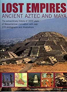 Lost Empires: Ancient Aztec and Maya