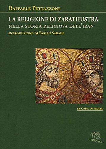 La religione di Zarathustra nella storia religiosa dell'Iran