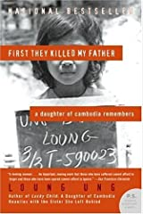 First They Killed My Father: A Daughter of Cambodia Remembers (P.S.) - April, 2006 Unknown Binding