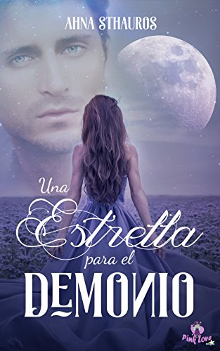Una estrella para el demonio eBook: Sthauros, Ahna, ediciones, Pink love : Amazon.es: Tienda Kindle