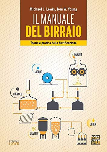 Il manuale del birraio. Teoria e pratica della birrificazione
