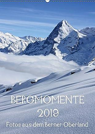Bergmomente (Wandkalender 2019 DIN A2 hoch): Fotoimpressionen aus dem Berner Oberland in der Schweiz (Monatskalender, 14 Seiten ) (CALVENDO Natur)