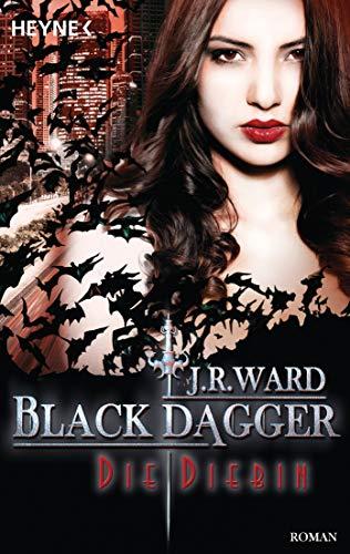 Die Diebin: Black Dagger 31 - Roman