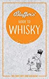 Bluffer's Guide to Whisky: Instant Wit and Wisdom (Bluffer's Guides)