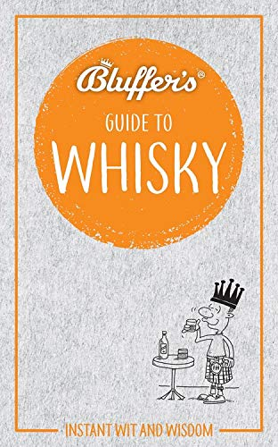 Bluffer's Guide to Whisky: Instant Wit and Wisdom
