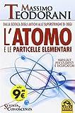 L'atomo e le particelle elementari. Dalla scienza degli...