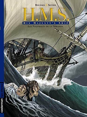 HMS : His Majesty's Ship, Tome 1 : Les naufragés de la Miranda