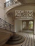 Les Escaliers parisiens sous l'Ancien régime - L'apogée de la serrurerie