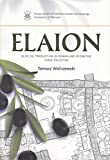 Elaion: Olive Oil Production in Roman and Byzantine Syria Palestine (Polish Centre of Mediterranean Archaeology / Monograph)