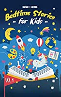 Bedtime Stories For Kids - Vol. 1: Short Stories to Help your Children relax, Fall asleep fast and Enjoy a long night's sleep