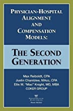 Physician-Hospital Alignment and Compensation Models: The Second Generation