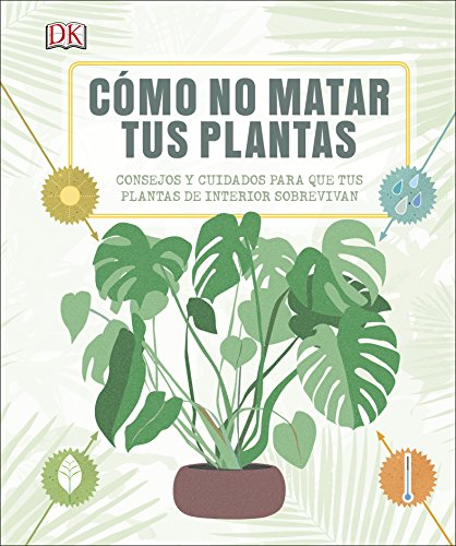 Cómo no matar tus plantas: Consejos y cuidados para que tus