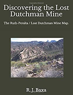 Discovering The Lost Dutchman Mine: The Ruth-Peralta / Lost Dutchman Mine Map.