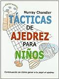 Tacticas de ajedrez para niños (Ajedrez Para Niños (ajedr))