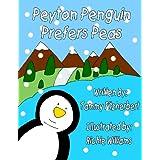 Peyton Penguin Prefers Peas! (Peyton Penguin series Book 1) (English Edition)