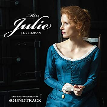 Miss Julie (Ullmann) (Original Motion Picture Soundtrack)