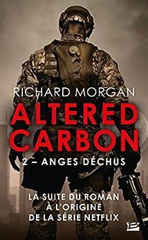 Carbone modifié : Anges déchus: Altered Carbon, T2 par [Richard Morgan, Cédric Perdereau]