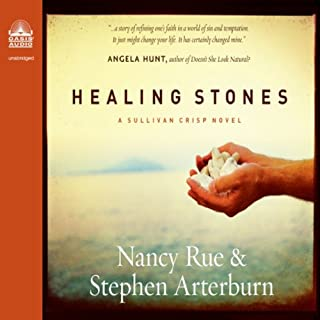 Healing Stones     Sullivan Crisp Series, Book 1              By:                                                                                                                                 Stephen Arterburn,                                                                                        Nancy Rue                               Narrated by:                                                                                                                                 Pam Turlow                      Length: 12 hrs and 54 mins     147 ratings     Overall 4.1