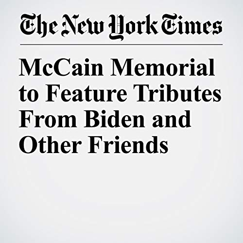 McCain Memorial to Feature Tributes From Biden and Other Friends copertina