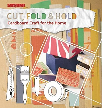 Cut, Fold and Hold: Cardboard Craft for the Home by Petra Schreoeder(2014-12-05)