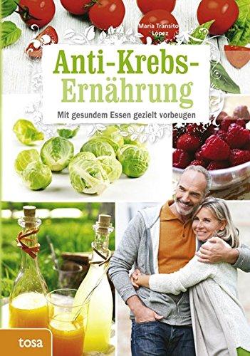 Anti-Krebs-Ernährung: Das Immunsystem stärken und gezielt vorbeugen