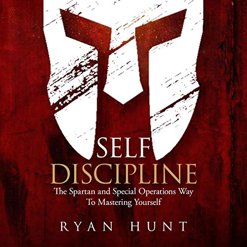 Self Discipline: The Spartan and Special Operations Way to Mastering Yourself audiobook cover art