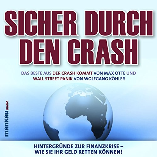 Sicher durch den Crash. Hintergründe zur Finanzkrise - Wie Sie Ihr Geld retten können! Titelbild