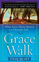 Grace Walk: What You've Always Wanted in the Christian Life by Steve McVey(2005-05-01)
