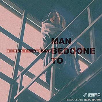Man Bedoone To
