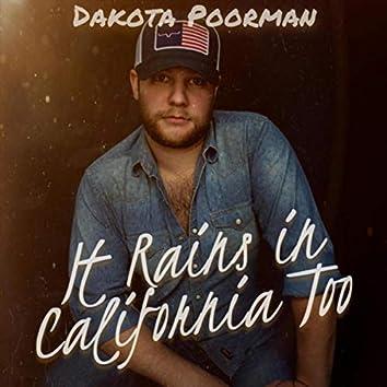 It Rains in California Too