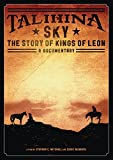 Kings of Leon - Talihina sky: the story of Kings of Leon - A documentary...