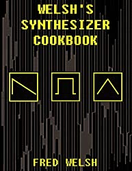 in budget affordable Welch Synthesizer Cookbook: Synthesizer Programming, Sound Analysis, and Universal Patchbook