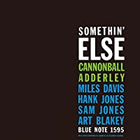 Somethin'Else by Cannonball Adderley