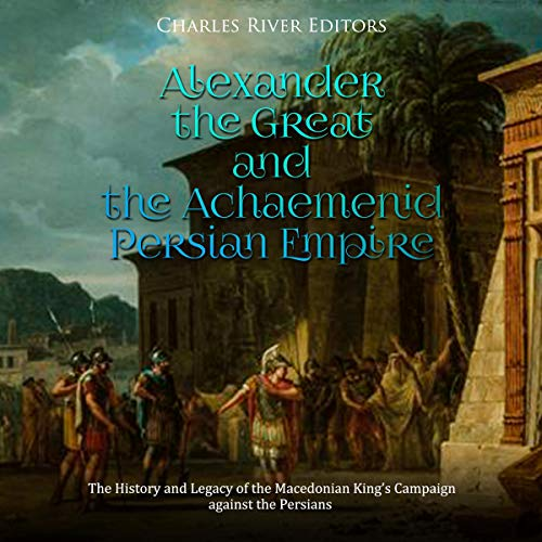 Alexander the Great and the Achaemenid Persian Empire Titelbild