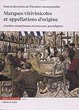 Les marques vitivinicoles et appellations d'origine - Vol. 6: Conflits, mimétismes et nouveaux paradigmes