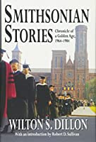 Smithsonian Stories: Chronicle of a Golden Age, 1964-1984
