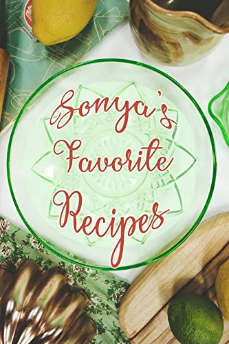 Sonya's Favorite Recipes: Personalized Blank Recipe Book to Write In. Matte Soft...
