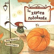 La zucca rotolante (Italian Edition)