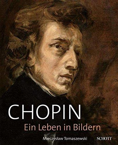 Chopin: Ein Leben in Bildern