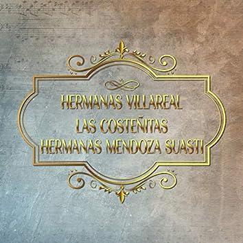 Hermanas Villareal, las Costeñitas y Hermanas Mendoza Suasti