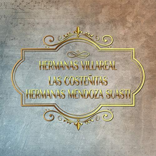 Las Hermanas Villareal, Hermanas Mendoza Suasti & Las Costeñitas