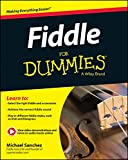Fiddle For Dummies: A Wiley Brand: Book + Online Video and Audio Instruction